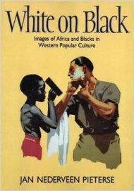 Pieterse Jan Nederveen, <i>White on Black : Images of Africa and Blacks in Western Popular Culture,</i> Yale University Press, 1992.