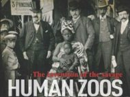 <i>Human Zoos The Invention of the Savage </i>