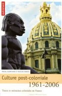 <i>Culture post-coloniale (1961-2006) : Traces et mémoires coloniales en France</i>
